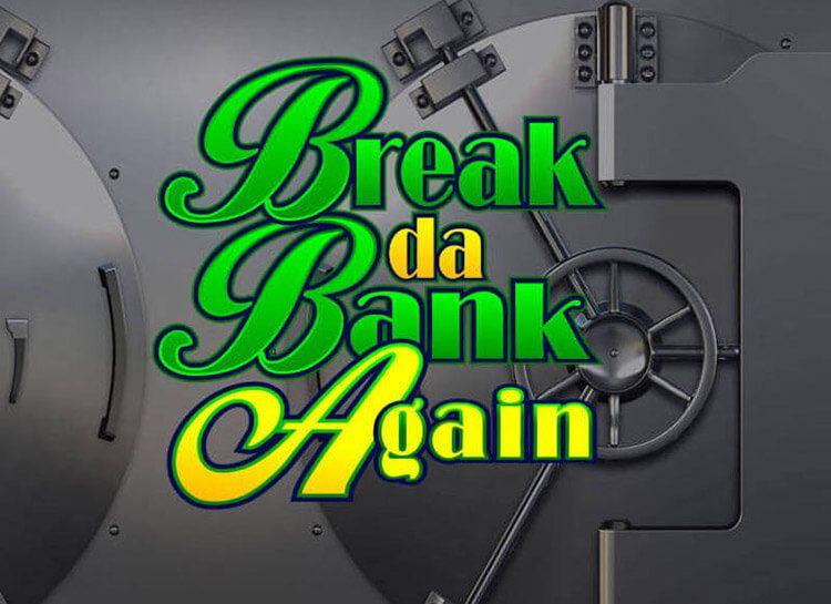 Play Break Da Bank Again Free Slot Game