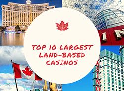 Largest Land-Based Casinos
